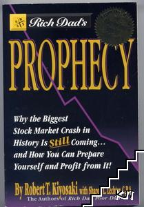 Prophecy. Why the biggest Stock Market Crash in History is Still Coming... and How You Can Prepare Yourself and profit from It!