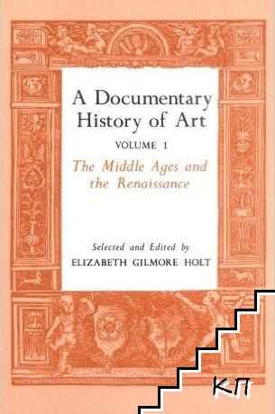 A Documentary History of Art. Vol. 1: The Middle Ages and the Renaissance