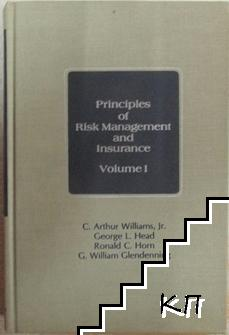 Principles of Risk Management and Insurance. Vol. 1