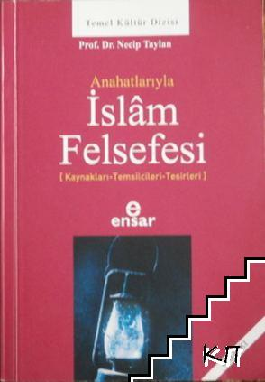 Anahatlariyla Islam Felsefesi