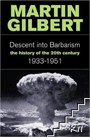 A History of the 20th Century. Vol. 2: The Descent into Barbarism 1933-1951