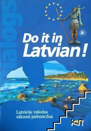 Do it in Latvian!