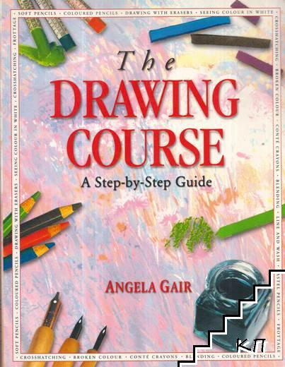 The Drawing Course. A Step-by-Step Guide