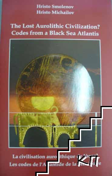 The Lost Aurolithic Civilization? Codes from a Black Sea Atlantis