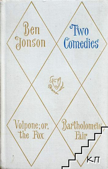 Two Comedies: Volpone, or the Fox. Bartholomew Fair