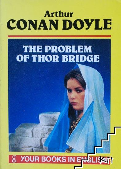 The Problem of Thor Bridge
