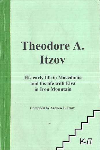 His early life in Macedonia and his life with Elva in Iron Mountain
