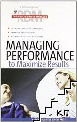 Managing Performance to Maximize Results