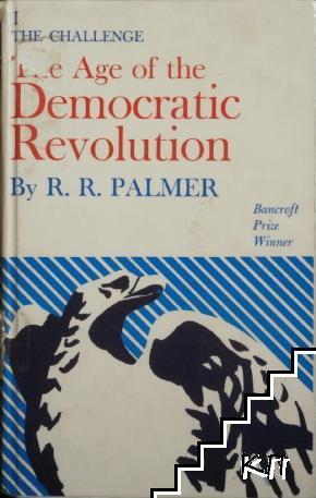 Age of the Democratic Revolution. Vol. 1: The Challenge