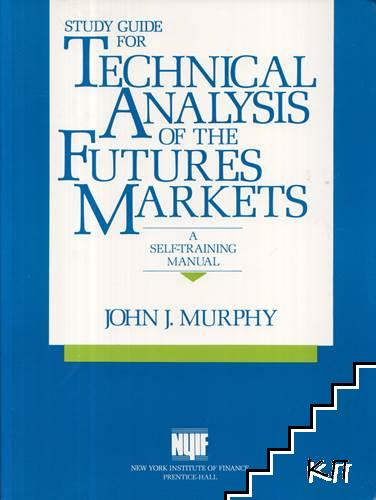 Study Guide for Technical Analysis of the Future's Markets
