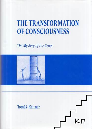 Transformation of Consciousness: The Mystery of the Cross