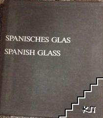 Spanisches glas / Spanish glass
