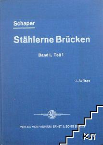 Stählerne Brücken. Band I. Teil 1