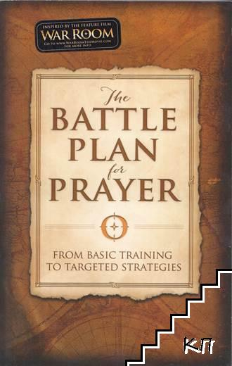 The Battle Plan for Prayer: From Basic Training to Targeted Strategies