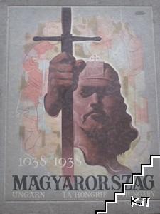 Magyarorszag 1038-1938. Ungarn. La Hongrie. Hungary
