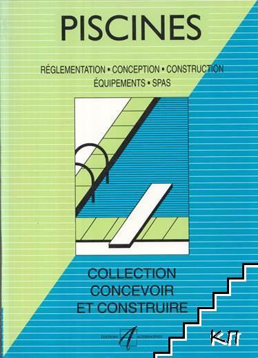 Piscines: Règlementations, modèles, construction, équipements, spas Michel Matana