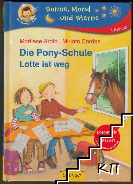 Die Pony-Schule: Lotte ist weg!
