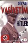 Siyasi vasiyetim Adolf Hitler