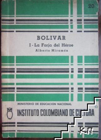 Bolivar I: La Forja del Heroe