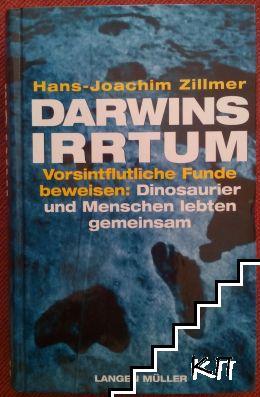 Darwins Irrtum. Vorsintflutliche Funde beweisen: Dinosaurier und Menschen lebten gemeinsam