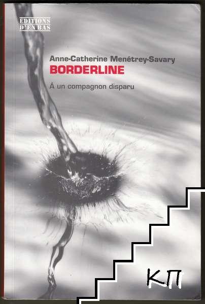 Borderline: A un compagnon disparu