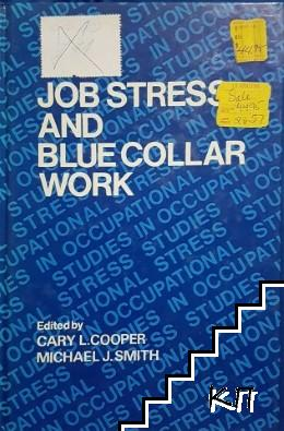 Job stress and blue collar work