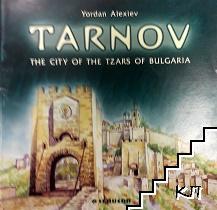 Tarnov - The City of the Tzars of Bulgaria