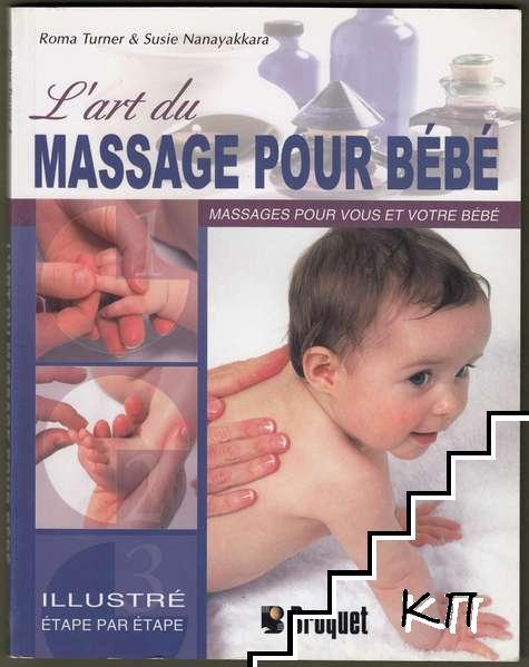 L'art du massage pour bébé - Un guide par étapes décrivant les techniques de massage léger pour votre enfant et vous