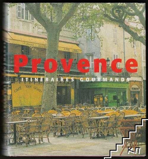 Provence. Itinéraires gourmands