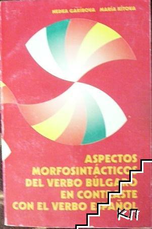 Aspectos Morfosintacticos Del Verbo Bulgaro En Contraste Con El Verbo Español