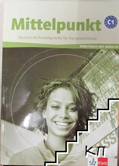 Mittelpunkt C1: Arbeitsbuch mit Audio-CD