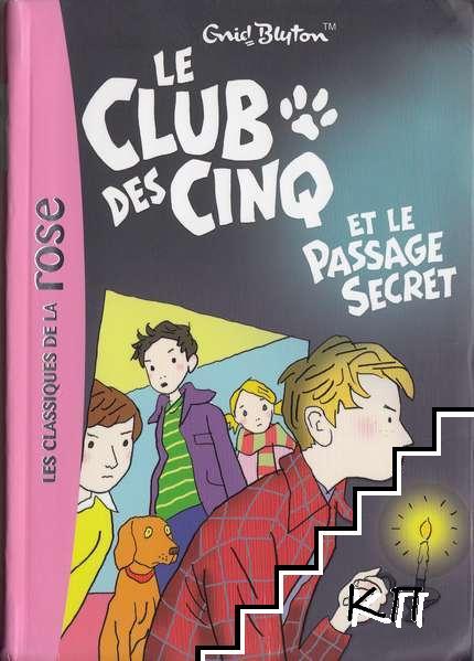 Le Club des Cinq. Tome 2: Le Club des Cinq et le passage secret