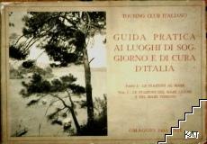 Guida pratica ai luoghi di soggiorno e di cura D'Italia. Parte 1