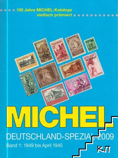 Michel. Deutschland-Spezial-Katalog 2009. Band 1: 1849 bis April 1945