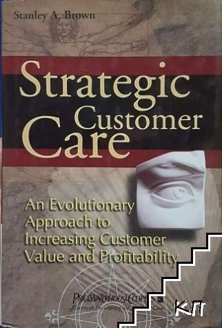 Strategic customer care