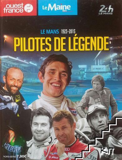 Pilotes de légende Le Mans 1923-2015