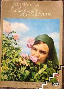 Atatürk ve komsumuz Bulgaristan