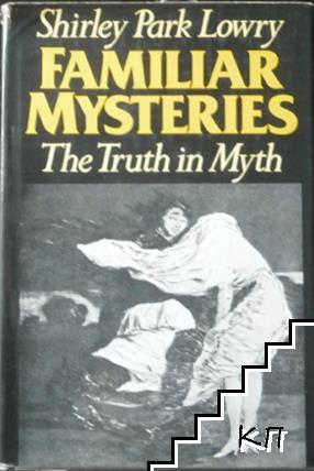 Familiar Mysteries: The Truth in Myth