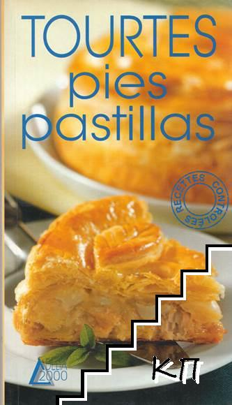 Tourtes, pies, pastillas