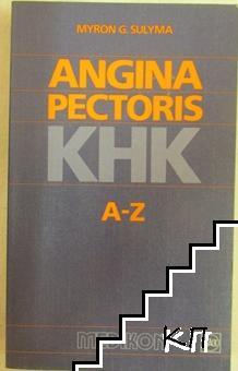 Angina pectoris. KHK: A - Z