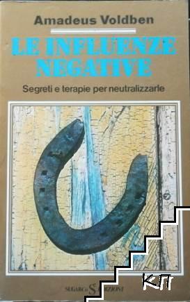 Le influenze negative - Segreti e terapie per neutralizzarle