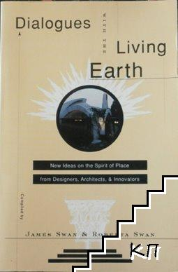 Dialogues with the Living Earth: New Ideas on the Spirit of Place from Designers, Architects, and Innovators