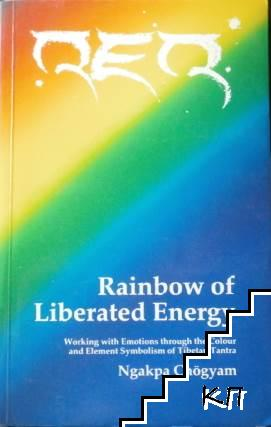 Rainbow of Liberated Energy: Working with Emotions Through the Colour and Element Symbolism of Tibetan Tantra