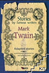 Stories by famous writers: Mark Twain. Adapted stories