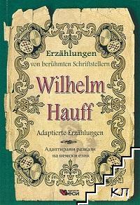 Erzahlungen von beruhmten Schriftstellern: Wilhelm Hauff - Adaptierte Erzahlungen