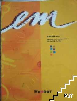 Em: Hauptkurs. Deutsch als Fremdsprache für die Mittelstufe