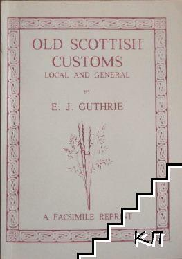 Old Scottish Customs: Local and General