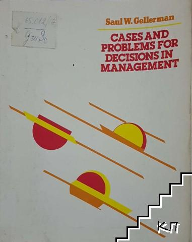 Cases and problems for decisions in management