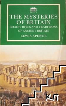 The Mysteries of Britain: Secret Rites and Traditions of Ancient Britain