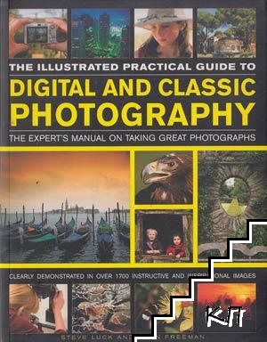 The Illusstrated Practical Guide to Digital and Classic Photography